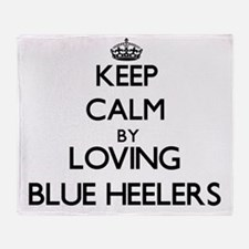 Keep calm by loving Blue Heelers Throw Blanket