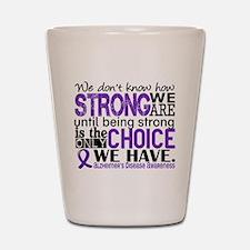 Alzheimer's HowStrongWeAre Shot Glass