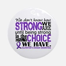 Alzheimer's HowStrongWeAre Ornament (Round)