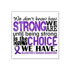"Alzheimer's HowStrongWeAre Square Sticker 3"" x 3"""