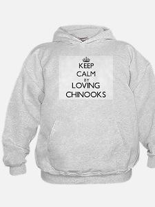 Keep calm by loving Chinooks Hoodie