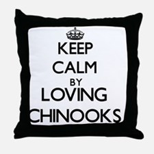 Keep calm by loving Chinooks Throw Pillow