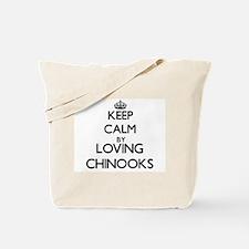 Keep calm by loving Chinooks Tote Bag