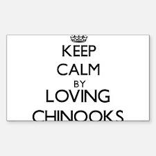 Keep calm by loving Chinooks Decal