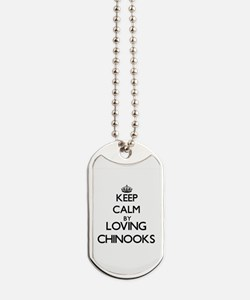 Keep calm by loving Chinooks Dog Tags