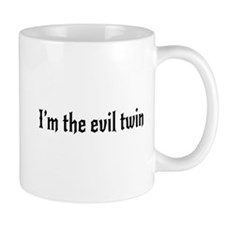 I'm the evil twin Mugs