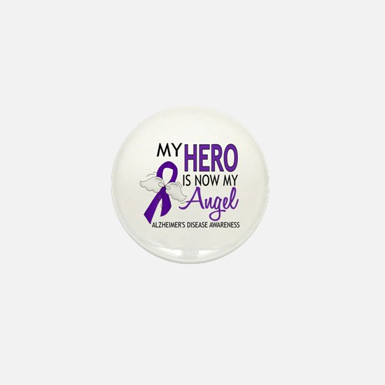 Alzheimers Hero Now My Angel Mini Button