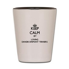 Keep calm by loving Dandie Dinmont Terr Shot Glass