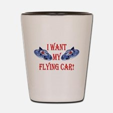 I Want My Flying Car Shot Glass