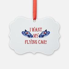 I Want My Flying Car Ornament