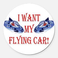 I Want My Flying Car Round Car Magnet