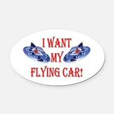 I Want My Flying Car Oval Car Magnet