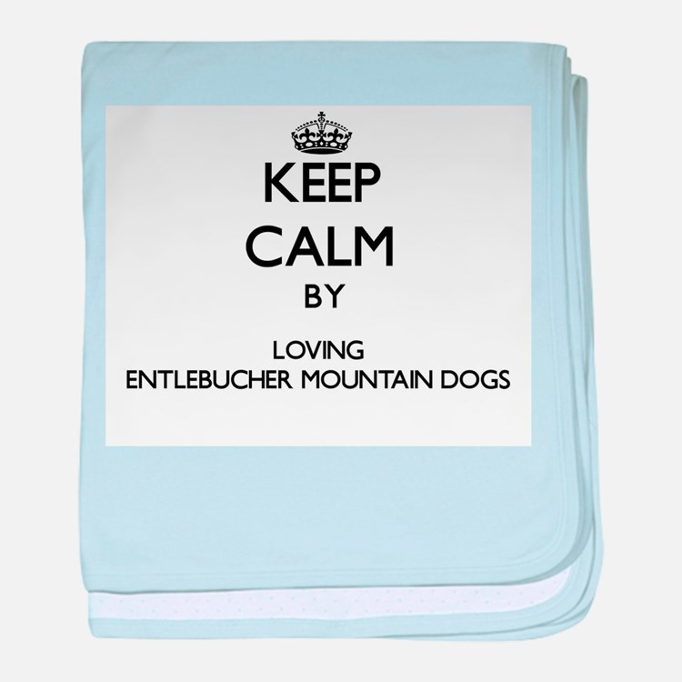 Keep calm by loving Entlebucher Mount baby blanket