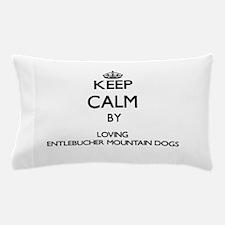 Keep calm by loving Entlebucher Mounta Pillow Case
