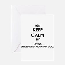 Keep calm by loving Entlebucher Mou Greeting Cards