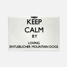 Keep calm by loving Entlebucher Mountain D Magnets