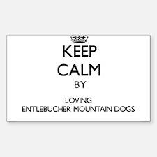 Keep calm by loving Entlebucher Mountain D Decal
