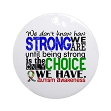 Autism How Strong We Are Ornament (Round)
