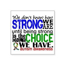 "Autism How Strong We Are Square Sticker 3"" x 3"""