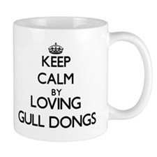 Keep calm by loving Gull Dongs Mugs