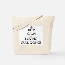 Keep calm by loving Gull Dongs Tote Bag