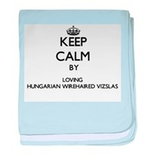 Keep calm by loving Hungarian Wirehai baby blanket