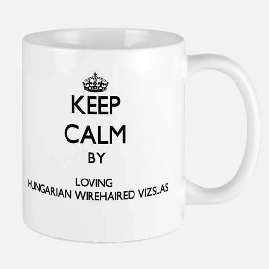 Keep calm by loving Hungarian Wirehaired Vizs Mugs
