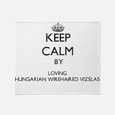 Keep calm by loving Hungarian Wireha Throw Blanket