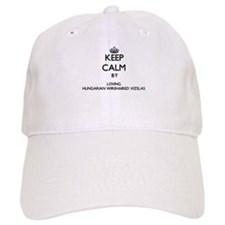 Keep calm by loving Hungarian Wirehaired Vizsl Baseball Cap