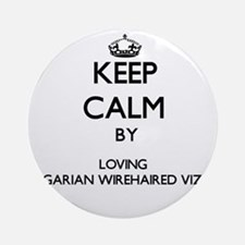 Keep calm by loving Hungarian Wir Ornament (Round)