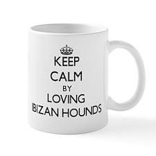 Keep calm by loving Ibizan Hounds Mugs
