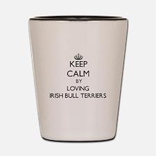 Keep calm by loving Irish Bull Terriers Shot Glass