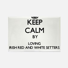 Keep calm by loving Irish Red And White Se Magnets