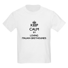 Keep calm by loving Italian Greyhounds T-Shirt