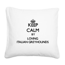 Keep calm by loving Italian G Square Canvas Pillow