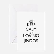 Keep calm by loving Jindos Greeting Cards