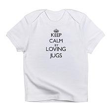 Keep calm by loving Jugs Infant T-Shirt