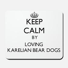 Keep calm by loving Karelian Bear Dogs Mousepad
