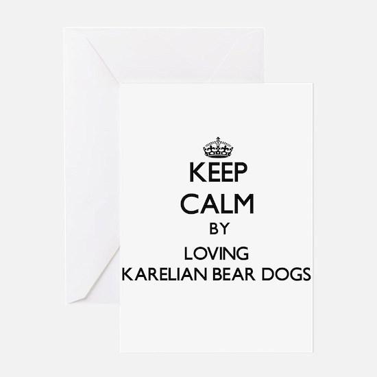 Keep calm by loving Karelian Bear D Greeting Cards