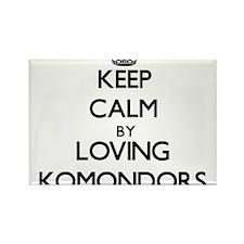 Keep calm by loving Komondors Magnets