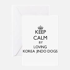 Keep calm by loving Korea Jindo Dog Greeting Cards
