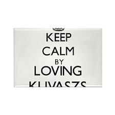 Keep calm by loving Kuvaszs Magnets