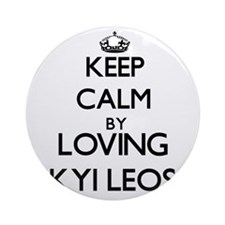 Keep calm by loving Kyi Leos Ornament (Round)