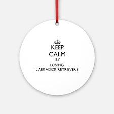 Keep calm by loving Labrador Retr Ornament (Round)