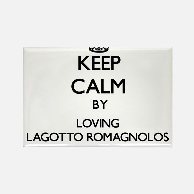 Keep calm by loving Lagotto Romagnolos Magnets