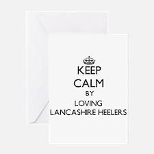 Keep calm by loving Lancashire Heel Greeting Cards
