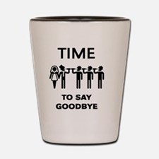 Time To Say Goodbye (Team Groom / Stag Shot Glass
