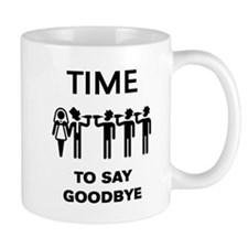 Time To Say Goodbye (Team Groom / Stag Party) Mugs