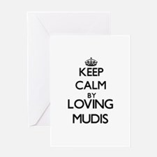 Keep calm by loving Mudis Greeting Cards