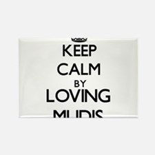 Keep calm by loving Mudis Magnets